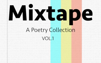 Announcement: Mixtape VOL. 1: A Poetry Collection Now Available!